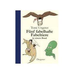 Bücher: Tomi Ungerers fünf fabelhafte Fabeltiere  von Tomi Ungerer