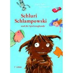Bücher: Schluri Schlampowski und die Spielzeugbande  von Brigitte Endres