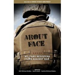 About Face, Military Resisters Turn Against War by Buff Whitman-Bradley, 9781604864403.