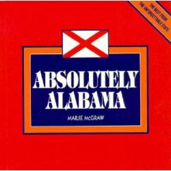 Absolutely Alabama by Marjie McGraw, 9781887654340.