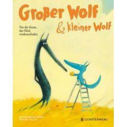 Bücher: Großer Wolf & kleiner Wolf - Von der Kunst, das Glück wiederzufinden  von Olivier Tallec, Nadine Brun-Cosme