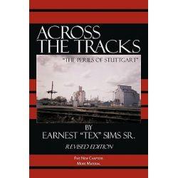 """Across the Tracks, The Perils of Stuttgart by Earnest """"Tex"""" S, 9781434374066."""