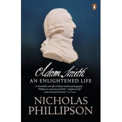 Adam Smith, An Enlightened Life by Nicholas Phillipson, 9780140287288.