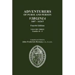 Adventurers of Purse and Person, Virginia, 1607-1624/5. Fourth Edition. Volume III, Families R-Z, Families R-Z by John Frederick Dorman, 9780806317755.