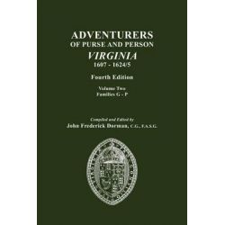 Adventurers of Purse and Person, Virginia, 1607-1624/5. Fourth Edition. Volume II, Families G-P, Families G-p by John Frederick Dorman, 9780806317632.