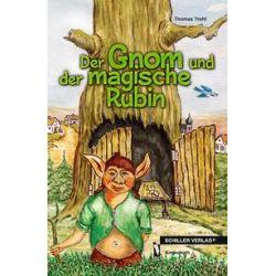 Bücher: Der Gnom und der magische Rubin  von Thomas Trohl
