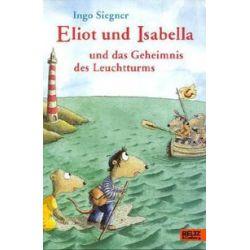 Bücher: Eliot und Isabella und das Geheimnis des Leuchtturms  von Ingo Siegner