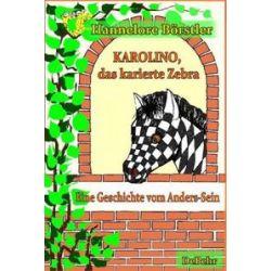 Bücher: Karolino, das karierte Zebra - Eine Geschichte vom Anders-Sein  von Hannelore Börstler
