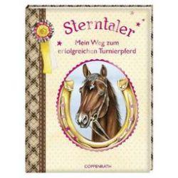 Bücher: Sterntaler - Mein Weg zum erfolgreichen Turnierpferd  von Myriam Korff