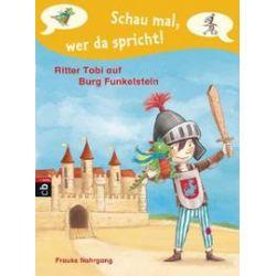 Bücher: Schau mal, wer da spricht - Ritter Tobi auf Burg Funkelstein  -  von Frauke Nahrgang
