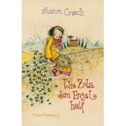 Bücher: Wie Zola dem Engel half  von Sharon Creech