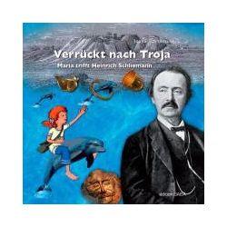 Bücher: Verrückt nach Troja  von Joana Schliemann