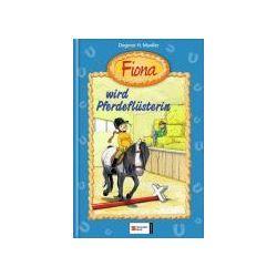 Bücher: Fiona 03. Fiona wird Pferdeflüsterin  von Dagmar H. Mueller