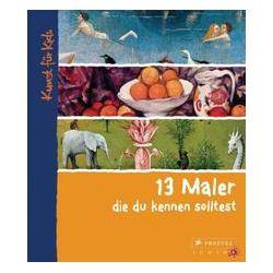 Bücher: 13 Maler, die du kennen solltest  von Florian Heine