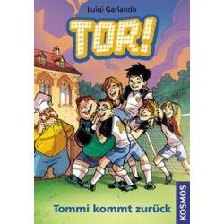 Bücher: Tor! 09. Tommi kommt zurück  von Luigi Garlando