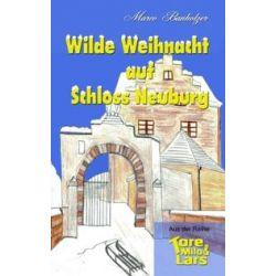 Bücher: Tore, Milo & Lars - Wilde Weihnacht auf Schloss Neuburg  von Marco Banholzer