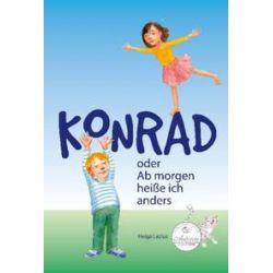 Bücher: Konrad oder Ab morgen heiße ich anders  von Helga Lezius