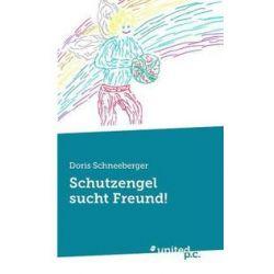 Bücher: Schutzengel sucht Freund!  von Doris Schneeberger