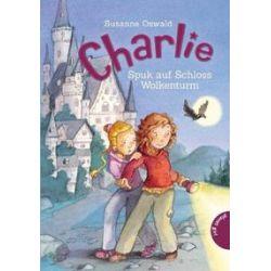 Bücher: Charlie 02: Charlie , Spuk auf Schloss Wolkenturm  von Susanne Oswald