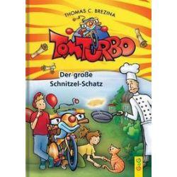 Bücher: Tom Turbo: Der große Schnitzel-Schatz  von Thomas C. Brezina
