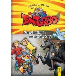 Bücher: Tom Turbo: Das Geheimnis der Geisterstadt  von Thomas C. Brezina