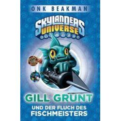 Bücher: Skylanders Universe 02: Gill Grunt und der Fluch des Fischmeisters  von Onk Beakman