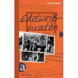 Bücher: Edelweißpiraten  von Dirk Reinhardt