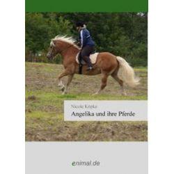 Bücher: Angelika und Ihre Pferde  von Nicole Köpke