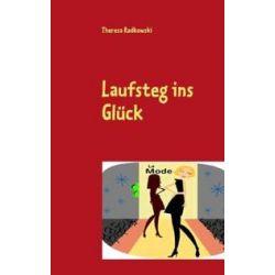 Bücher: Laufsteg ins Glück  von Theresa Radkowski