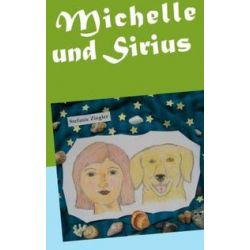 Bücher: Michelle und Sirius  von Stefanie Ziegler