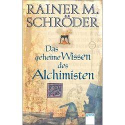 Bücher: Das geheime Wissen des Alchimisten  von Rainer M. Schröder
