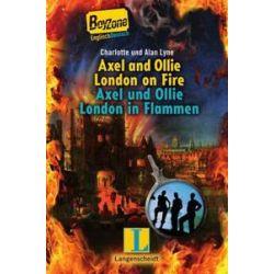 Bücher: Axel and Ollie and the Great Fire of London - Axel und Ollie und der große Brand von London  von Charlotte Lyne
