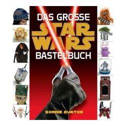 Bücher: Star Wars. Das STAR WARS Bastelbuch  von Bonnie Burton