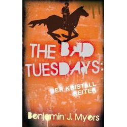 Bücher: The Bad Tuesdays 05  von Benjamin Myers