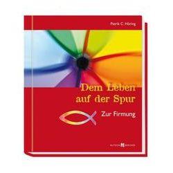 Bücher: Dem Leben auf der Spur  von Patrik C. Höring