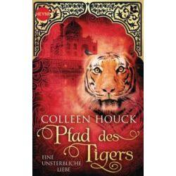 Bücher: Kuss des Tigers 02. Pfad des Tigers - Eine unsterbliche Liebe  von Colleen Houck