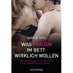 Bücher: Was Frauen im Bett wirklich wollen  von Dana Fredsti, Cynthia W. Gentry