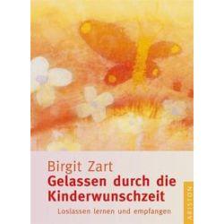 Bücher: Gelassen durch die Kinderwunschzeit  von Birgit Zart