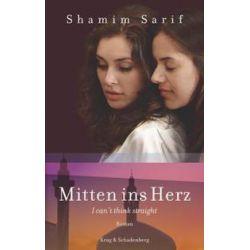 Bücher: Mitten ins Herz  von Shamim Sarif