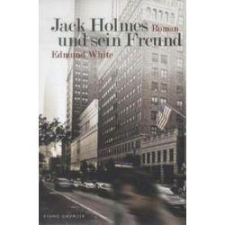 Bücher: Jack Holmes und sein Freund  von Edmund White