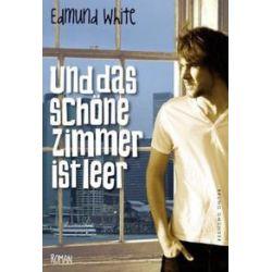 Bücher: Und das schöne Zimmer ist leer  von Edmund White