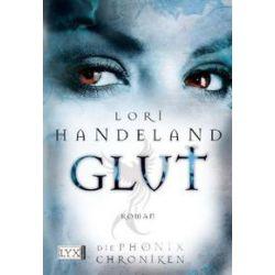 Bücher: Die Phoenix-Chroniken 02. Glut  von Lori Handeland