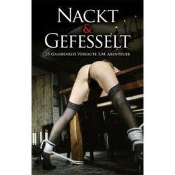 Bücher: Nackt & Gefesselt  von Seymour C. Tempest, Marie Sonnenfeld, Ulla Jacobsen, Anthony Caine