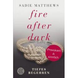 Bücher: Fire after Dark - Tiefes Begehren  von Sadie Matthews