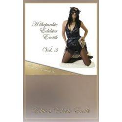 Bücher: Höhepunkte Edelster Erotik - Vol. 3  von Sandrine Jopaire, Eva Maria Lamia, Valerie Nilon