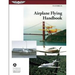 Airplane Flying Handbook 2013, FAA-H-8083-3A by Federal Aviation Administration (FAA), 9781619540194.