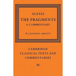 Alexis: The Fragments, A Commentary by Alexis, 9780521189606.