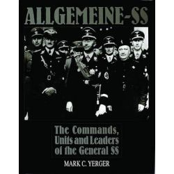 Allgemeine SS, Commands, Units and Leaders of the General SS by Mark C. Yerger, 9780764301452.
