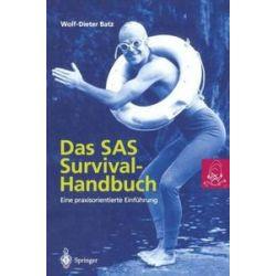 Bücher: Das SAS Survival Handbuch  von Wolf-Dieter Batz