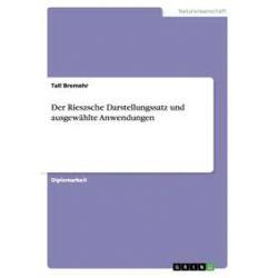 Bücher: Der Rieszsche Darstellungssatz und ausgewählte Anwendungen  von Tall Bremehr